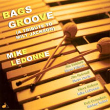 Mike LeDonne: Bags Groove (A Tribute to Milt Jackson)